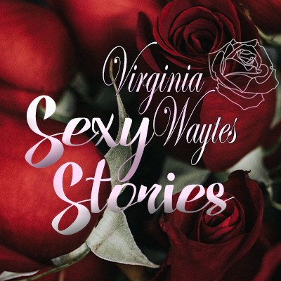 """Red roses in the background with the title """"Virginia Waytes - Sexy Stories"""" over the top."""